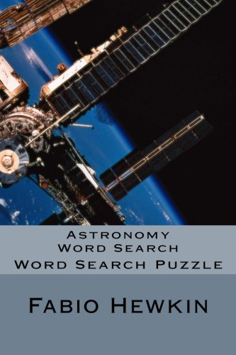 Astronomy  Word Search : 50 Fun and Creative Astronomy Words with solutions:1000+ words: Word Search Puzzle