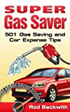 img - for Super Gas Saver - 501 Gas Saving and Car Expense Tips book / textbook / text book