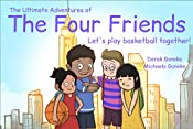 The Ultimate Adventures of the Four Friends: Let's play basket ball together!