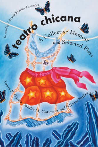 Teatro Chicana: A Collective Memoir and Selected Plays (Chicana Matters)