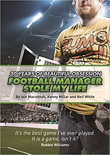 Football Manager Stole My Life: 20 Years of Beautiful Obsession