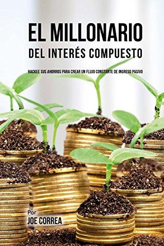Libro : El Millonario Del Interés Compuesto Hackee Sus...