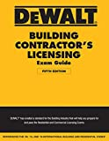DEWALT Building Contractor's Licensing Exam Guide: Based on the 2018 IRC & IBC