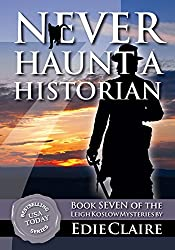 Never Haunt a Historian: Volume 7 (Leigh Koslow Mystery Series)