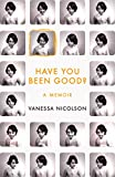 Have You Been Good?: A Memoir