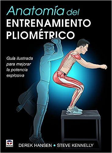 ANATOMÍA DEL ENTRENAMIENTO PLIOMÉTRICO: Guía ilustrada para ...