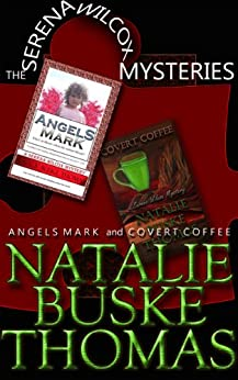 The Serena Wilcox Mysteries: Angels Mark and Covert Coffee (The Serena Wilcox Mysteries Dystopian Thriller Trilogy) by [Thomas, Natalie Buske]