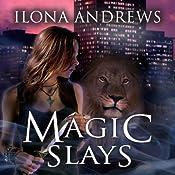 Magic Slays: Kate Daniels, Book 5 | Ilona Andrews