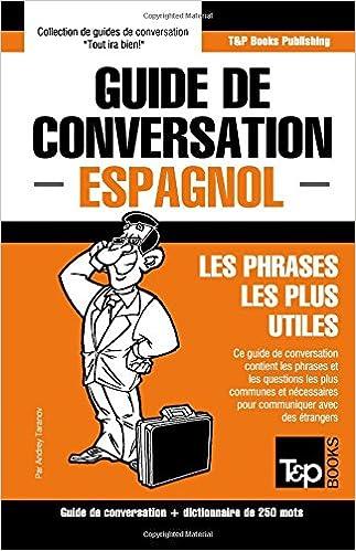 Guide de conversation Français Espagnol et mini dictionnaire