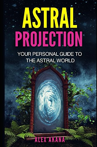 Astral Projection Personal Guide World