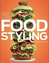 Food Styling: The Art of Preparing Food for the Camera by Delores Custer (2010-05-03)