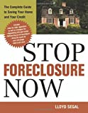 Stop Foreclosure Now: The Complete Guide to Saving Your Home and Your Credit (Agency/Distributed)