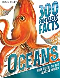 img - for 300 Fantastic Facts - Oceans: Your Guide to the Marine World for 7-11 book / textbook / text book