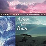 After the Rain by Hennie Bekker's Tranquility (1998-09-30)