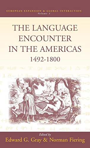 The Language Encounter in the Americas, 1492-1800 (European Expansion & Global Interaction)