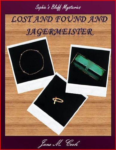 lost-and-found-and-jagermeister-sophies-bluff-mysteries-book-2