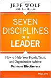 Seven Disciplines of Highly Effective Leaders, Jeff Wolf, 1119003954