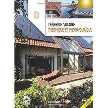 ÉNERGIE SOLAIRE (L') : THERMIQUE ET PHOTOVOLTAÏQUE