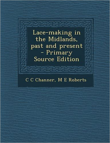 Lace-making in the Midlands, past and present  - Primary