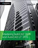 Mastering AutoCAD 2015 and AutoCAD LT 2015 1st Edition