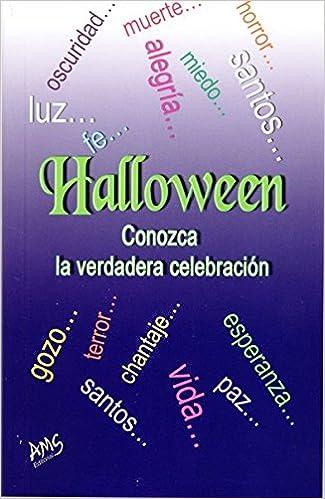 Halloween Conozca la Verdadera Celebracion: AMS Editorial: 9789588279688: Amazon.com: Books