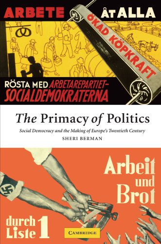 The Primacy of Politics: Social Democracy and the Making of Europe's Twentieth Century