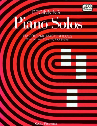 Beginning Piano Solos: 132 Original Masterpieces (All Time Favotites - Keyboard Fischer Carl