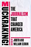 Muckraking!: The Journalism That Changed America