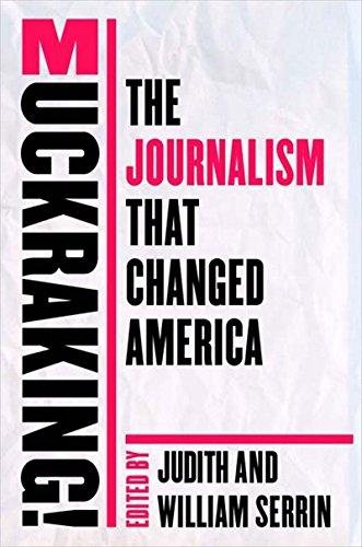 Muckraking!: The Journalism That Changed America