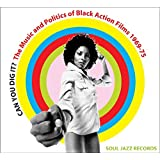 Can You Dig It ? The Music And Politics Of Black Action Films1968-75 /Vol.1