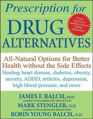 Bottom Line's Prescription for Drug Alternatives - All Natural Options for Better Health Without the Side Effects