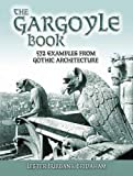 The Gargoyle Book: 572 Examples from Gothic Architecture (Dover Architecture)