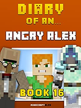 Diary Angry Alex Unofficial Minecraft ebook