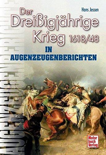 Der Dreißigjährige Krieg in Augenzeugenberichten: 1618/48 (Augenzeugenbrichte)