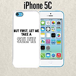 iPhone Case Let Me Take A Selfie Quote for iPhone 5c Plastic White (Ships from CA)