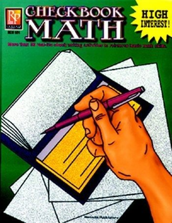 Checkbook Math: More than 50 Real-Life Check Writing Activities to Reinforce Basic Math Skills, Grades 6-12