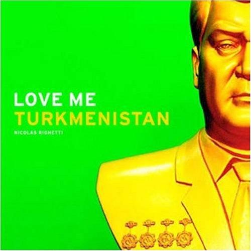 Love Me Turkmenistan
