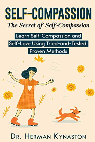 Self-Compassion: The Secret of Self-Compassion
