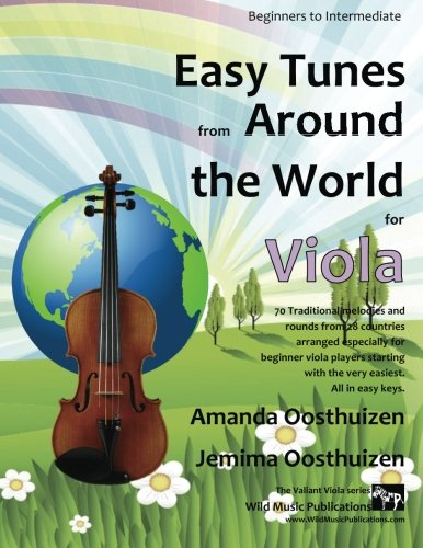 Easy Tunes from Around the World for Viola: 70 easy traditional tunes to explore for beginner viola players. Starting with just 4 notes and progressing. All in easy keys.