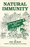 Natural Immunity : Why You Shuld Not Vaccinate!