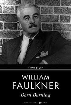 Summary and Analysis of Barn Burning by William Faulkner