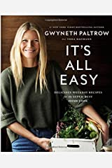 It's All Easy: Delicious Weekday Recipes for the Super-Busy Home Cook Hardcover