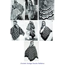 Crochet Vintage Poncho Patterns - A Collection of Poncho Patterns for Women, Men, Mother and Daughter