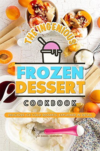 The Ingenious Frozen Dessert Cookbook: Delicious Ice-Cold for sale  Delivered anywhere in Canada