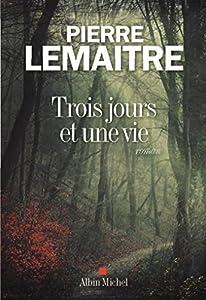 """Afficher """"Trois jours et une vie"""""""