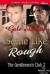 Some Like It Rough [The Gentlemen's Club 2] (Siren Publishing Allure ManLove)