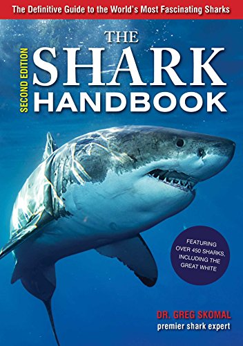 This fully revised and updated edition of the bestselling SHARK HANDBOOK features an all-new, expanded feature on the Great White Shark, plus stunning, full-color photos and a complete overview of every known shark in the world!  There's no one bette...