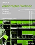 Im Detail: Verdichtetes Wohnen: Konzepte, Planung, Konstruktion (Im Detail (deutsch)) (German Edition), , 3764371145