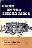 img - for Cabin on the second ridge book / textbook / text book