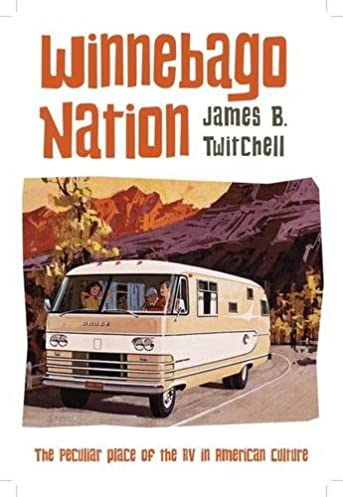 51dKO6e7R6L._SX343_BO1204203200_ winnebago nation the rv in american culture james twitchell Ford Radio Wiring Diagram at pacquiaovsvargaslive.co